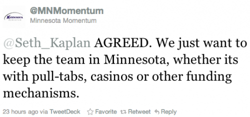 @Seth_Kaplan AGREED. We just want to keep the team in Minnesota, whether its with pull-tabs, casinos or other funding mechanisms.