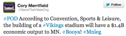 #FOD According to Convention, Sports & Leisure, the building of a #Vikings stadium will have a $1.4B economic output to MN. #Booya! #Mnleg