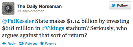 @PatKessler State makes $1.14 billion by investing $618 million in #Vikings stadium? Seriously, who argues against that sort of return?
