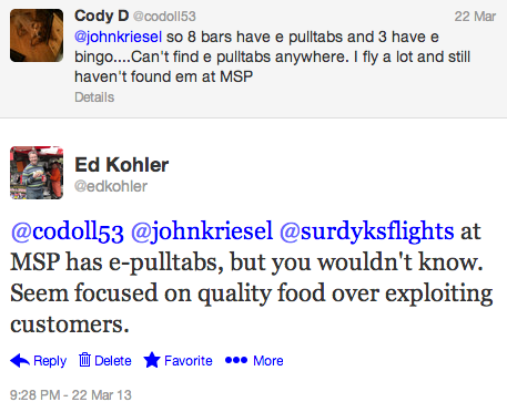 @codoll53 @johnkriesel @surdyksflights at MSP has e-pulltabs, but you wouldn't know. Seem focused on quality food over exploiting customers.